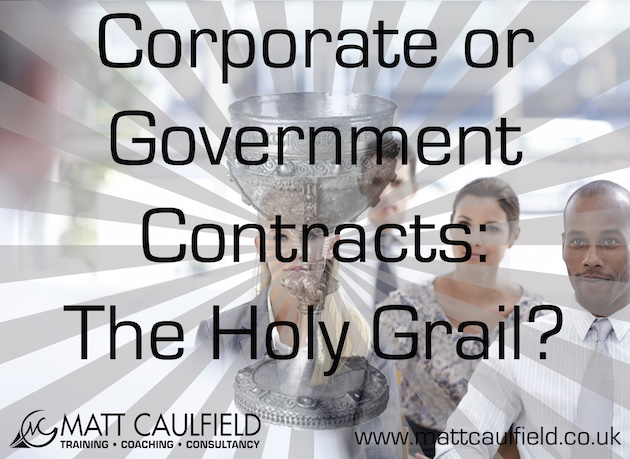 Corporate or Government Contracts: The Holy Grail?